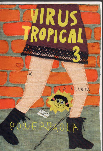 virus tropical 3, power paola, colombia, 2011, 96p. 16x24 cm