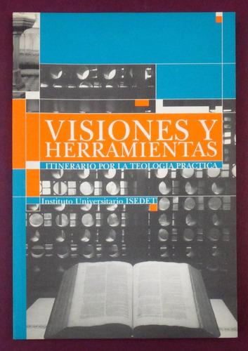 visiones y herramientas. itinerario por la teología práctica