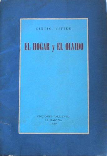 vitier cintio / el hogar y el olvido / firmado a j r wilcock