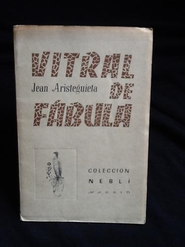 vitral de fábula - jean aristeguieta - firmado y dedicado.