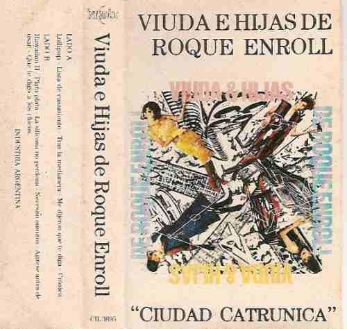 viuda e hijas de roque enroll  ciudad catrunica cassette1985