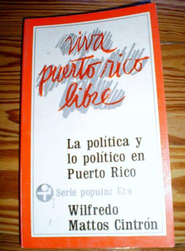 viva puerto rico libre wilfredo mattos cintrón lx