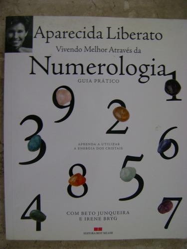 vivendo melhor através da numerologia aparecida liberato 85