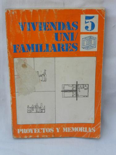 viviendas uni/ familiares 5 . espacio editora.