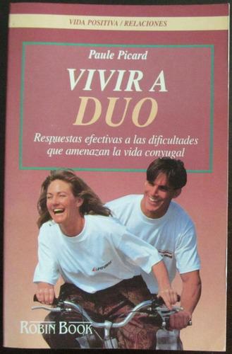 vivir a duo - paule picard - ed. robin cook - 1997