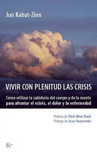vivir con plenitud las crisis - jon kabat-zinn
