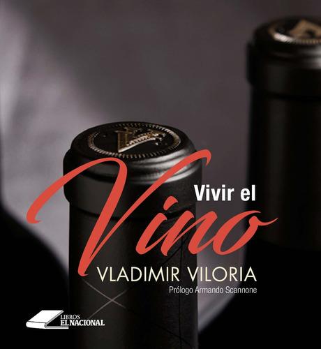 vivir el vino / vladimir viloria