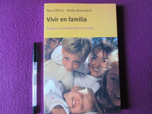 vivir en familia. neva milicic - n antonijevic. psicologia