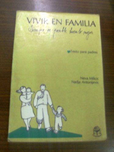 vivir en familia   texto para padres neva milicic