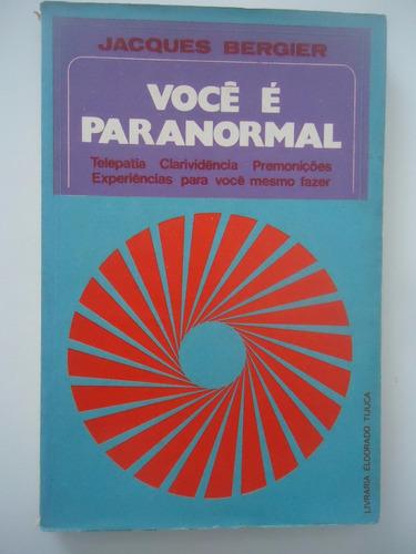 você é paranormal - jacques bergier