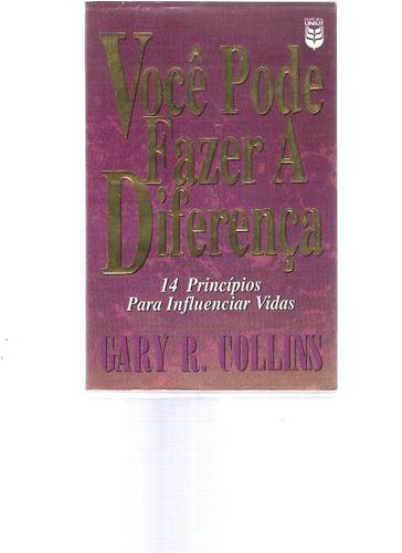 você pode fazer a diferença - gary r. collins- 1996 -