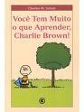 você tem muito o que aprender, charlie brown