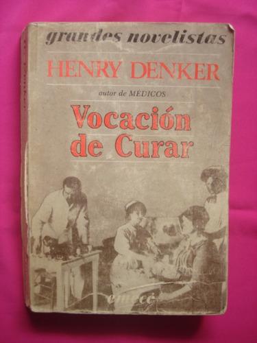 vocacion de curar - henry denker - editorial emece