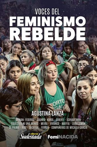 voces del feminismo rebelde - agustina lanza