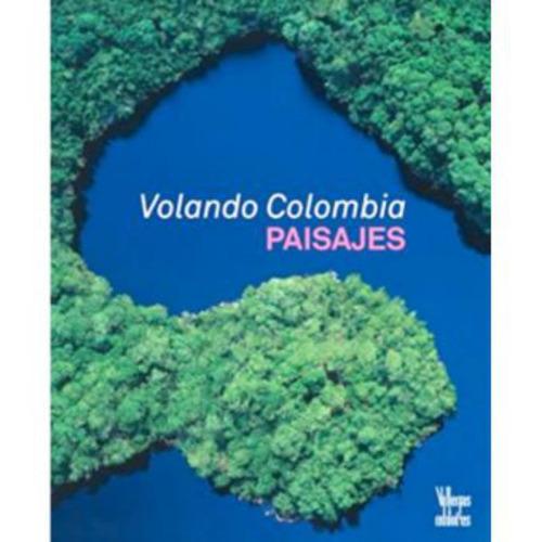 volando colombia. paisajes - varios autores