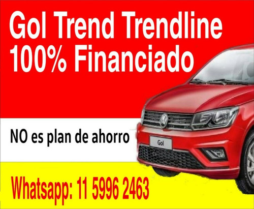 volkswagen gol trend  te=11-5996-2463 100% financiado