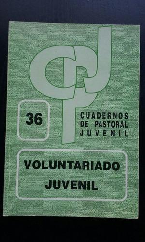 voluntariado juvenil 36 cuadernos de pastoral juvenil