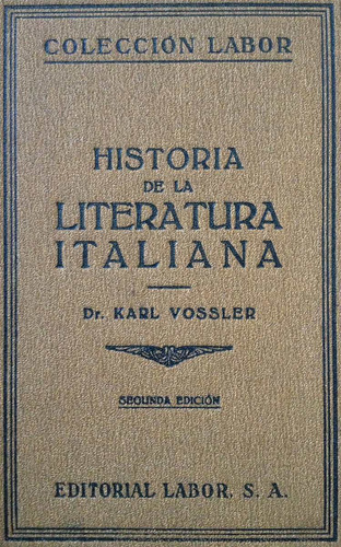 vossler, karl -  historia de la literatura italiana, editori