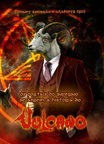 vulcano - os portais do inferno se abrem: a história do vulc
