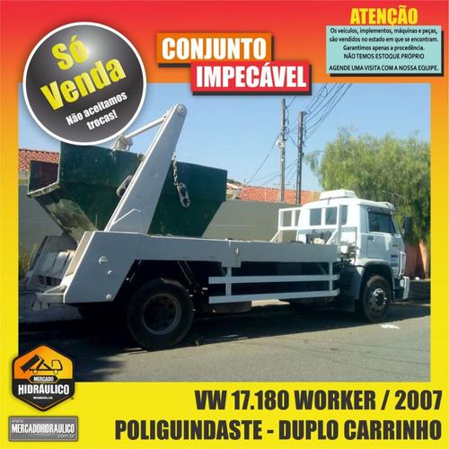 vw 17.180 worker / 2007 - poliguindaste duplo carrinho