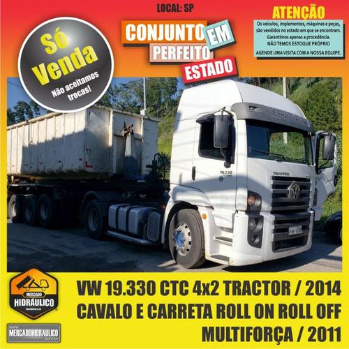 vw 19.330 ctc 4x2 / 2014 - cavalo e carreta roll on roll off