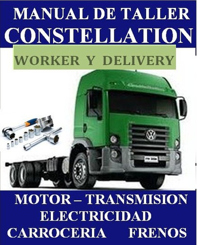 vw constellation, worker y delivery camion  manual de taller