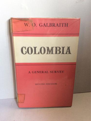 w. o. galbraith. colombia una encuesta general