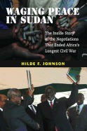 waging peace in sudan: the inside story of, hilde f johnson