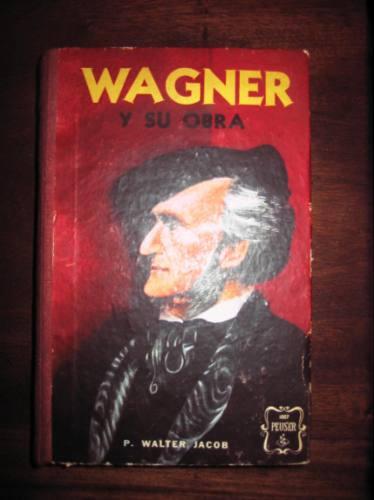 wagner y su obra p. walter jacob peuser 1946