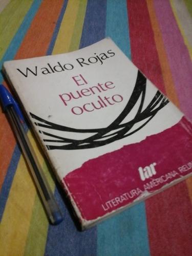 waldo rojas el puente oculto poemas 1966-1980 prologo lihn