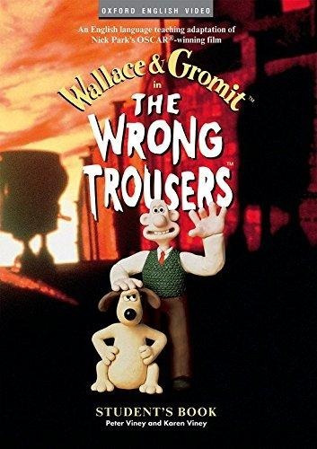 wallace & gromit in the wrong trousers student's book de s