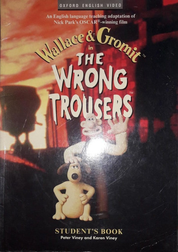 wallace & gromit the wrong trousers student's book **
