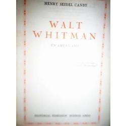 walt whitman un americano biografia henry seidel canby 1946