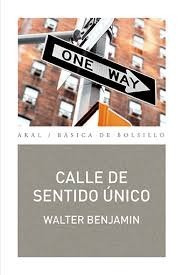 walter benjamin - calle de sentido unico