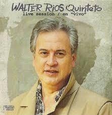 walter ríos quinteto - live session / en vivo - cd