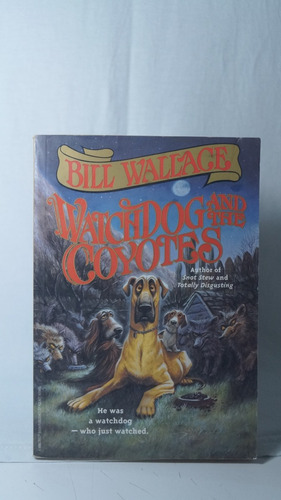 watchdog and the coyotes / bill wallace