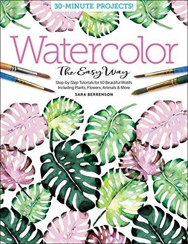watercolor the easy way : sara berrenson