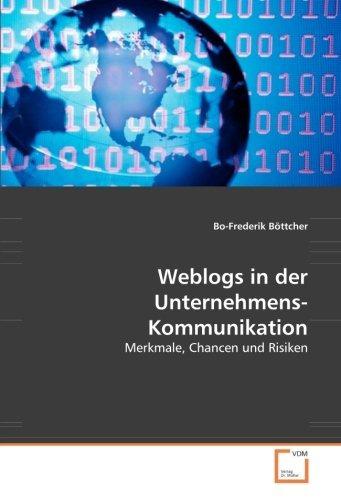 weblogs in der unternehmens-kommunikation: merkmale, chance