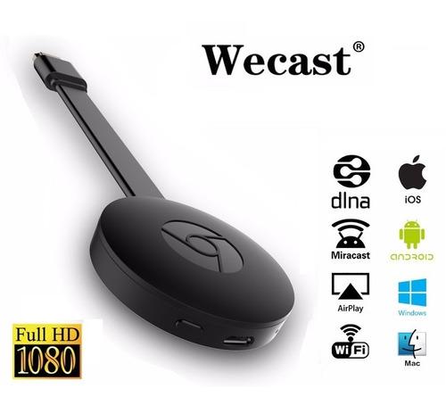 wecast anycast ezcast hdmi 1080p google chrome cast