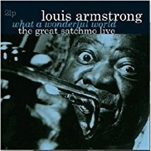 what a wonderful world-the great satchmo liveporlouis arms