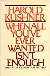 when all youve ever wanted isnt enough, harold kushner.