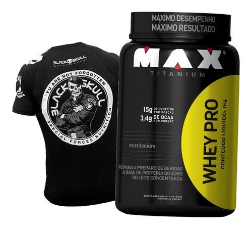 whey pro - 1000g - max titanium - chocolate + camiseta