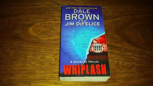 whiplash - dreamland thriller - dale brown e jim defelice