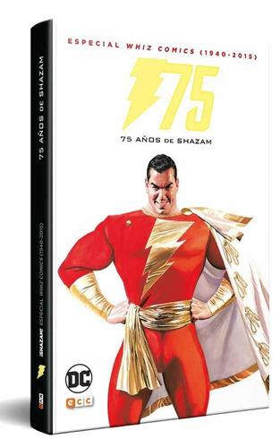whiz comics 75 años de shazam 1940-2016 libro ecc españa
