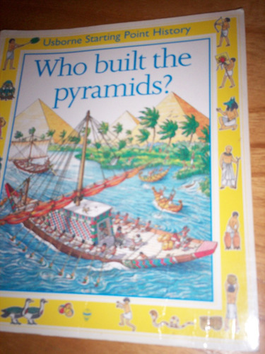 who built the pyramids? usborne starting point history