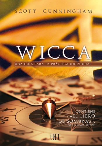 wicca - guía para práctica individual, cunningham, arkano
