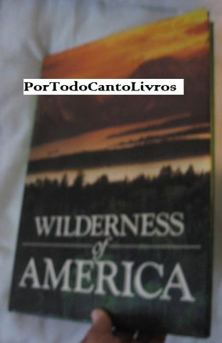 wilderness of america   bill harris