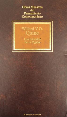 willard quine - los métodos de la lógica