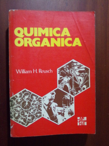 william h. reusch, quimica organica, mc graw-hill 1979