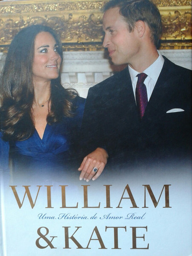 william & kate - uma historia real